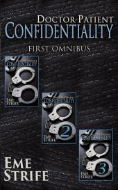 Doctor-Patient Confidentiality: FIRST OMNIBUS (Volumes One, Two, and Three) (Confidential #1): BUNDLE BOX SET