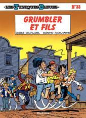 Les Tuniques Bleues - Tome 33 - GRUMBLER ET FILS