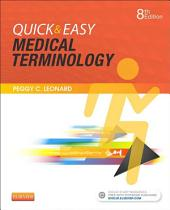 Quick & Easy Medical Terminology - E-Book: Edition 8