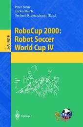 RoboCup 2000: Robot Soccer World Cup IV