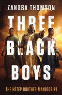 Three Black Boys: The Hotep Brother Manuscript
