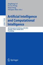 Artificial Intelligence and Computational Intelligence: 4th International Conference, AICI 2012, Chengdu, China, October 26-28, 2012, Proceedings