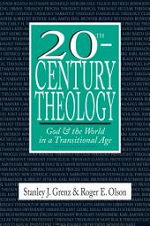 20th-Century Theology: God & the World in a Transitional Age