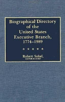 Biographical Directory of the United States Executive Branch  1774 1989 PDF