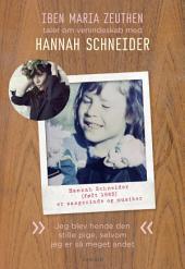 Hannah Schneider: Jeg blev hende den stille pige, selvom jeg er så meget andet