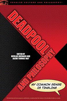Deadpool and Philosophy PDF