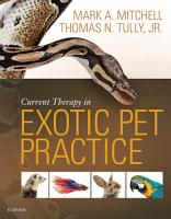 Current Therapy in Exotic Pet Practice   E Book PDF