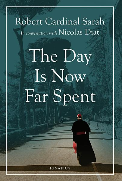 Download The Day is Now Far Spent Book