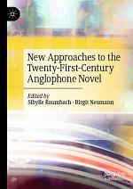 New Approaches to the Twenty-First-Century Anglophone Novel