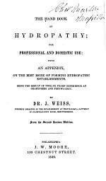 The Hand Book of Hydropathy for Professional and Domestic Use