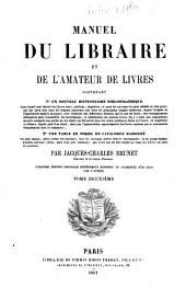 Manuel du libraire et de l'amateur de livres: contenant 1. Un nouveaux dictonnaire bibliographique : 2. Une table en forme de catalogue raisonné, Volume2