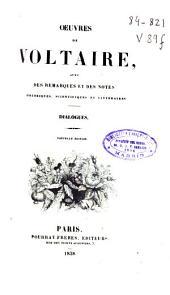 Oeuvres de Voltaire avec des remarques et des notes historiques, scientifiques et littéraires: Dialogues, Volume59
