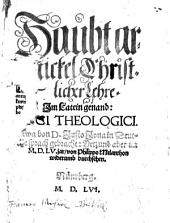 Haubt artickel Christlicher Lehre: im Latein genand Loci Theologici