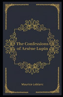 The Confessions of Ars  ne Lupin Illustrated PDF