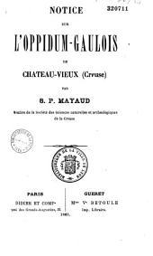 Notice sur l'oppidum gaulois de Château-Vieux (Creuse)
