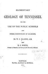 Elementary Geology of Tennessee: For the Use of the Public Schools and Other Institutions of Learning