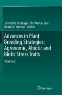 Advances in Plant Breeding Strategies: Agronomic, Abiotic and Biotic Stress Traits