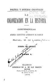 Política y sistemas coloniales: La colonización en la historia : conferencias del Ateneo Científico de Madrid. Europa en América, Volumen 1