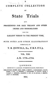 Cobbett's Complete Collection of State Trials and Proceedings for High Treason: And Other Crimes and Misdemeanor from the Earliest Period to the Present Time ... from the Ninth Year of the Reign of King Henry, the Second, A.D.1163, to ... [George IV, A.D.1820], Volume 21
