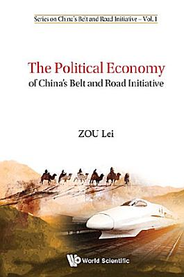 The Political Economy Of China s Belt And Road Initiative
