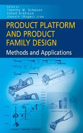 Product Platform and Product Family Design: Methods and Applications