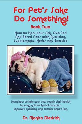 For Pet s Sake  Do Something  Book Two
