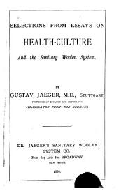 Selections from Essays on Health-culture and the Sanitary Woolen System