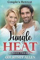 Jungle Heat  Book Three  Couple s Retreat PDF
