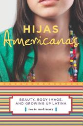 Hijas Americanas: Beauty, Body Image, and Growing Up Latina