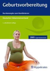 Geburtsvorbereitung: Kurskonzepte zum Kombinieren, Ausgabe 2