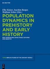Population Dynamics in Prehistory and Early History: New Approaches Using Stable Isotopes and Genetics