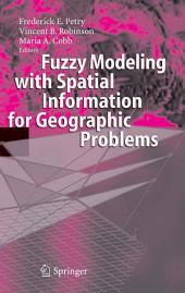 Fuzzy Modeling with Spatial Information for Geographic Problems