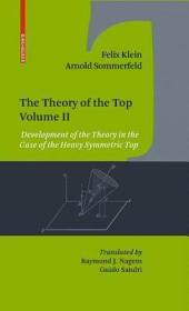 The Theory of the Top. Volume II: Development of the Theory in the Case of the Heavy Symmetric Top
