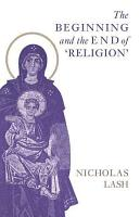 The Beginning and the End of  Religion  PDF