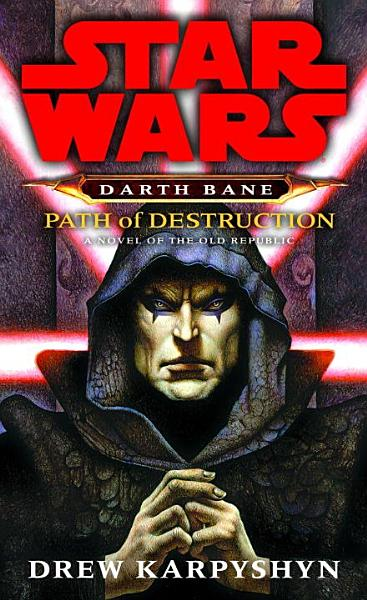 Star Wars Darth Bane Path Of Destruction