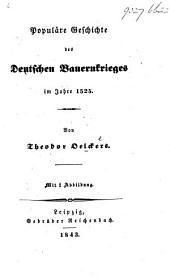 Populäre Geschichte des Deutschen Bauernkrieges im Jahre 1525, etc