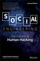 Social Engineering: The Science of Human Hacking, Edition 2