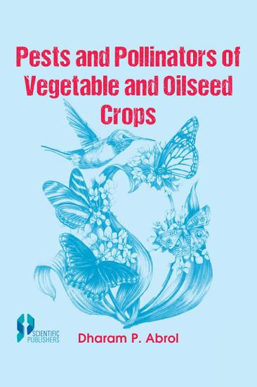 Pests and Pollinators of Vegetable and Oilseed Crops PDF