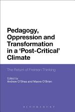 Pedagogy, Oppression and Transformation in a 'Post-Critical' Climate