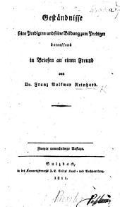 Geständnisse, seine Predigten und seine Bildung zum Prediger betreffend, in Briefen an einen Freund ... Zweyte ... Auflage