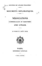 Documents diplomatiques: Négociations commerciales et maritimes avec l'Italie. 10 mars-31 août 1888