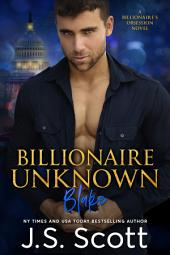 Billionaire Unknown: The Billionaire's Obsession ~ Blake