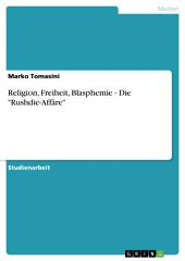 """Religion, Freiheit, Blasphemie - Die """"Rushdie-Affäre"""""""