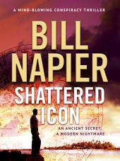 Shattered Icon: An unputdownable thriller