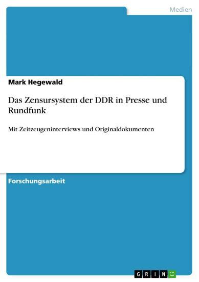 Das Zensursystem der DDR in Presse und Rundfunk PDF