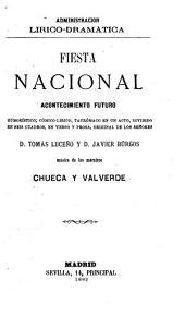 Fiesta nacional: acontecimiento futuro, humorístico, cómico-lírico, taurómaco, en un acto, dividido en seis cuadros, en verso y prosa