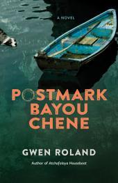 Postmark Bayou Chene: A Novel