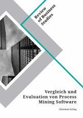 Vergleich und Evaluation von Process Mining Software PDF