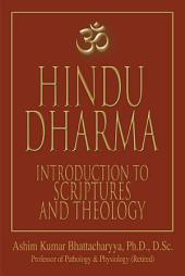 Hindu Dharma: Introduction to Scriptures and Theology