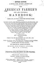 The American Farmer's New and Universal Handbook ...